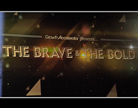 The Brave and The Bold – Growth Accelerator | Promo