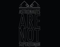 Astronauts Are Not Superhuman