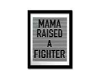 #adcdesign2015 Mama Raised a Fighter