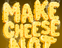 Make cheese not war!