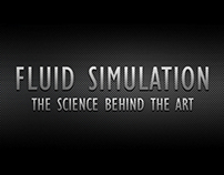 FLUID SIMULATION - THE SCIENCE BEHIND THE ART