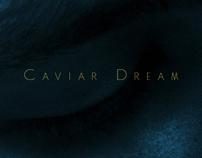 Caviar Dream