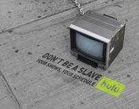 Hulu - Don't be a Slave
