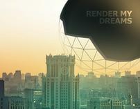 Render my dreams