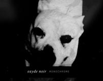 Oxyde Noir - Monochrome