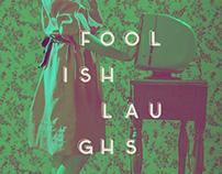 Foolish Laughs