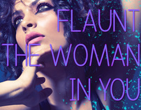 FLAUNT THE WOMAN IN YOU