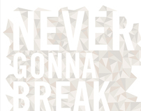 Never Gonna Break