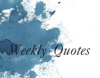 Weekly Quotes (Work in progress)