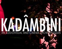 Kadâmbini, audiovisual and cinema show