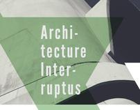Architecture Interruptus