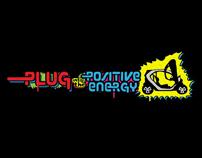 PLUG INTO THE POSITIVE ENERGY