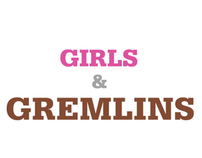 Girls & Gremlins