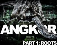 ANGKOR - part1: ROOTS