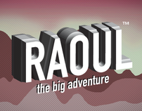 Raoul, the big adventure.