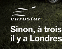 Eurostar - London is only 3 hours from Paris
