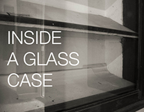 PHOTOGRAPHY: Inside a Glass Case