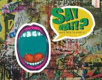"My work portfolio Brand Name ""Say What!?"" :)"