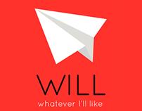 WILL - Whatever I'll Like