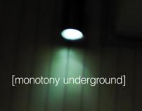 [monotony underground]