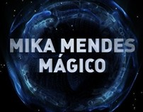 Mika Mendes - Mágico (Unofficial Video)