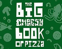 Big Cheesy Book of Pizza