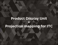 Display Unit + 3D projection mapping for ITC
