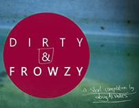 Dirty & Frowzy