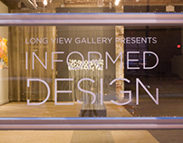 Informed Design at LongView Gallery