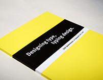 Designing type, typing design.