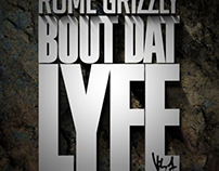 Rome Grizzle: Bout Dat Lyfe