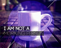 """""""I am not a morning person"""" poster"""