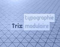 Trix - typographie modulaire