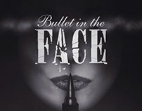 Bullet in the Face - Title Sequence