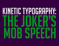 Kinetic Typography: Joker's Mob Speech