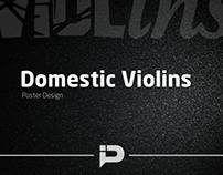 Domestic Violins(ence) Poster Design