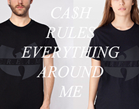 Cash rules everything around me..............C.R.E.A.M.