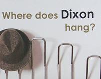 Where does Dixon hang?