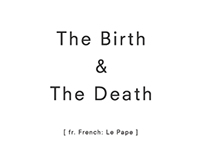 The Birth & The Death