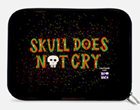 Skull does NOT cry!