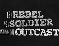The Rebel, The Soldier and The Outcast