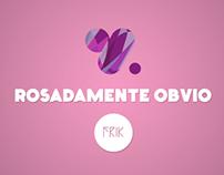 VTR // Rosadamente Obvio