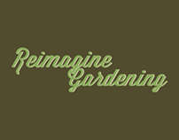 Reimagine Gardening