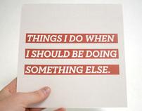 Things I Do When I Should Be Doing Something Else