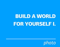 Build a World for Yourself I.
