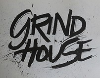 Lettering - GRIND HOUSE