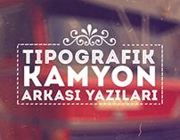 Tipografik Kamyon Arkası Yazıları