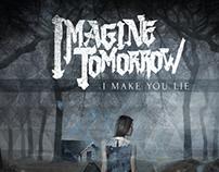 Imagine Tomorrow / I Make You Lie