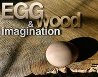Egg, Wood & Imagination