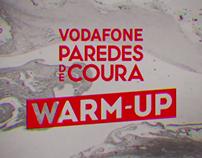 Vodafone Paredes de Coura Warm Up PROMO